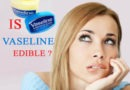 is-Vaseline-edible